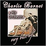 Charlie Barnet & His Orchestra The Very Best Of
