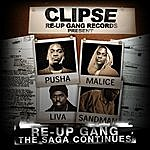 Clipse Re-Up Gang: The Saga Continues