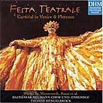Thomas Hengelbrock Festa Teatrale: Carnival In Venice And Florence
