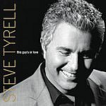Steve Tyrell This Guy's In Love