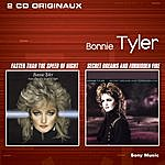 Bonnie Tyler Faster Than The Speed Of Night/Secret Dreams & Forbidden Fire