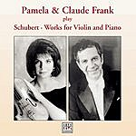 Pamela Frank Pamela & Claude Frank Play Schubert: Works For Violin & Piano
