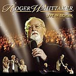 Roger Whittaker Live In Berlin