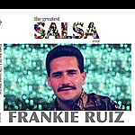 Frankie Ruiz The Greatest Salsa Ever, Vol.2