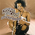 Divine Brown Lay It On The Line (Single)