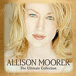 Allison Moorer The Ultimate Collection