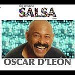 Oscar D'León The Greatest Salsa Ever: Oscar D'Leon