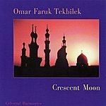 Omar Faruk Tekbilek Crescent Moon