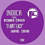 Indica It Aint Easy (2-Track Single)