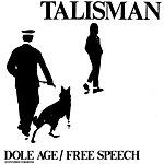 Talisman Dole Age/Free Speech