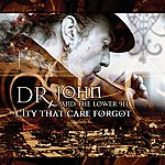 Dr. John City That Care Forgot