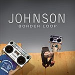 Johnson Border Loop (2-Track Single)