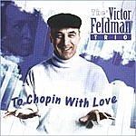 Victor Feldman To Chopin With Love