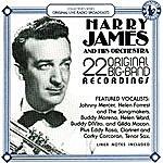 Harry James & His Orchestra 22 Original Big Band Recordings