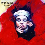Rubyhorse Goodbye To All That
