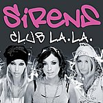 Sirens Club LA LA (7-Track Maxi-Single)