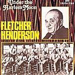 Fletcher Henderson & His Orchestra Under The Harlem Moon