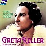 Greta Keller These Foolish Things - 25 Romantic Songs 1931-1938