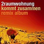 2raumwohnung Kommt Zusammen: Remix Album