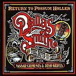 Dallas Smith Return To Possum Holler