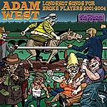 Adam West Longshot Songs For Broke Players, 2001-2004