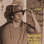 Fox Marmor An Den Wänden (5-Track Maxi-Single)