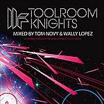 Tom Novy Toolroom Knights Mixed By Tom Novy & Wally Lopez