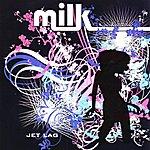 Milk Jet Lag