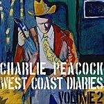 Charlie Peacock West Coast Diaries Vol #2