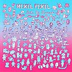 Mixel Pixel Let's Be Friends