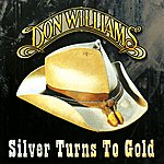 Don Williams Silver Turns To Gold