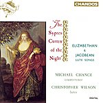 Michael Chance The Sypres Curten Of The Night: Elizabethan And Jacobean Lute Songs