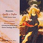 Simon Standage Handel: Apollo E Dafne/Crudel Tiranno Amor