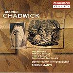 Neeme Järvi George Chadwick: Melpomene/Rip Van Winkle/Symphonic Sketches/Tam O'Shanter