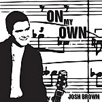 Josh Brown On My Own