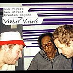 Sam Rivers Violet Violets