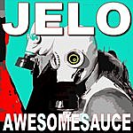 Jelo Awesomesauce (3-Track Maxi-Single)