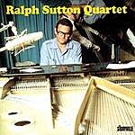 Ralph Sutton Ralph Sutton Trio & Quartet