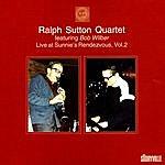 Ralph Sutton Ralph Sutton Quartet Featuring Bob Wilber: Live At Sunnie's Rendevouz, Vol.2