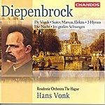 Hans Vonk Diepenbrock: Muss Immer Der Morgen Wiederkommen/Marsyas, Or The Enchanted Well: Suite/Hymne