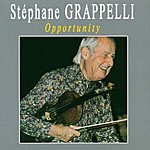 Stéphane Grappelli Opportunity