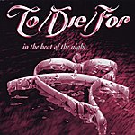 To/Die/For In The Heat Of The Night (3-Track Maxi-Single)