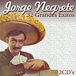 Jorge Negrete 32 Grandes Éxitos  CD 1