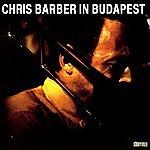Chris Barber Chris Barber In Budapest