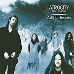 Atrocity Caling The Rain