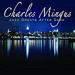 Charles Mingus Jazz Greats After Dark