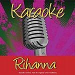 Rihanna Karaoke: Rihanna