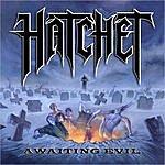 Hatchet Awaiting Evil