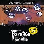 Die Fantastischen Vier Fornika Für Alle (Live)