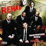 Rehab Bartender Song A.K.A. Sittin' At A Bar (Parental Advisory) (Single)